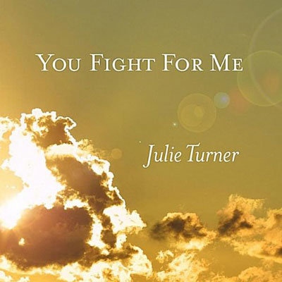 dave-goetter-julie-turner-you-fight-for-me-400