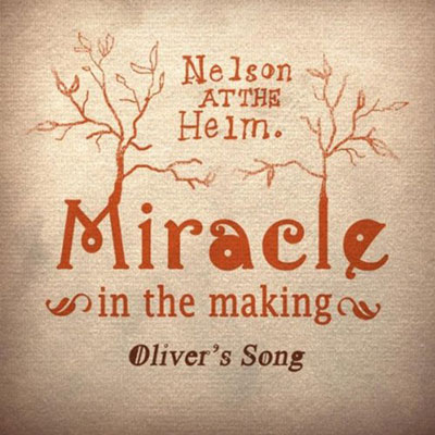 dave-goetter-nelson-at-the-helm-miracle-in-the-making-olivers-song-400