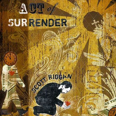 dave-goetter-scott-riggan-act-of-surrender-400