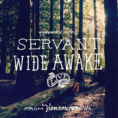 dave-goetter-vineyard-music-servant-wide-awake-live-from-vancouver-wa-400